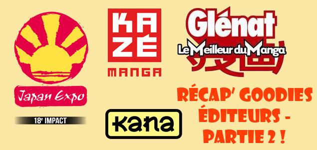 [Japan Expo] Goodies éditeurs prévus : récap' ! – Partie 2