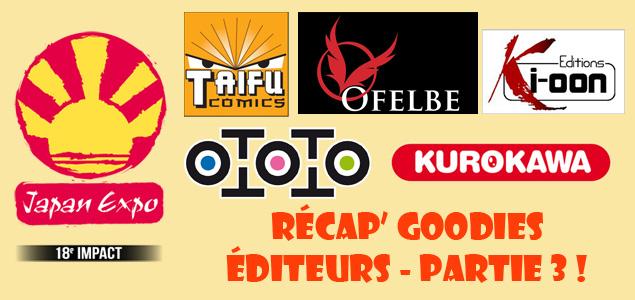 [Japan Expo] Goodies éditeurs prévus : récap' ! – Partie 3