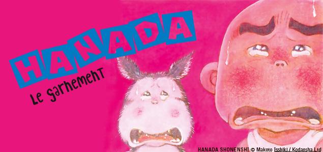 Hanada, le garnement attachant !