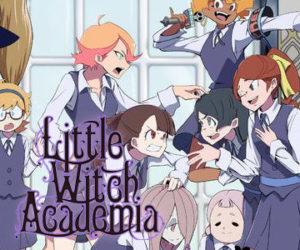 Little Witch Academia, une école de sorcellerie attachante !